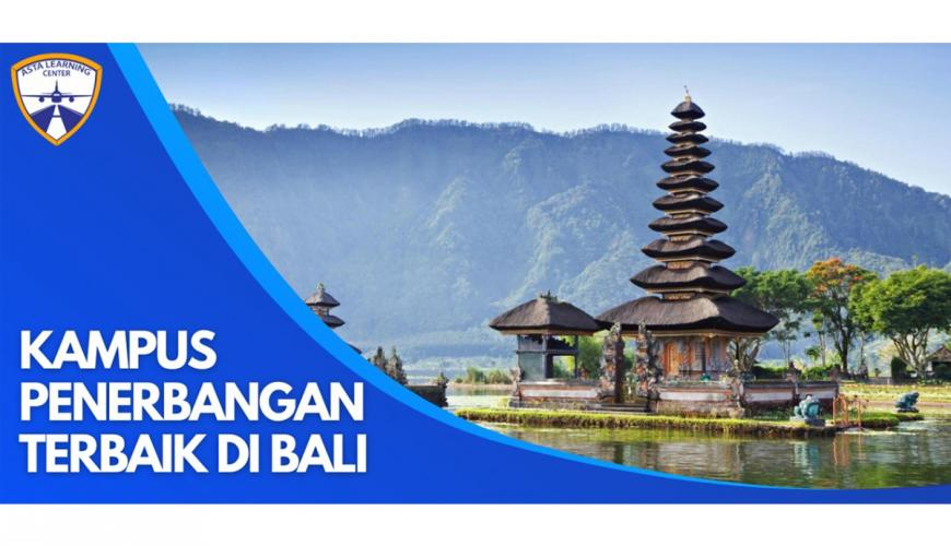 Sekolah Penerbangan Terbaik Di Bali Dengan Pendampingan Perekrutan Kerja