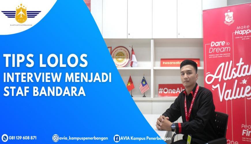 Tips Lolos Tes Interview Menjadi Staff Bandara